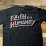 Faith in Humanity T-shirt (Soft Back) at TS Designs.